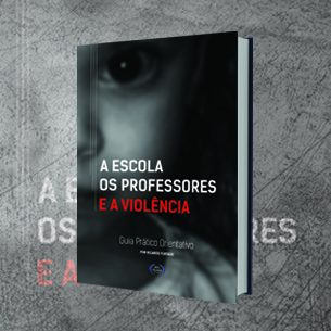 As Escolas, os Professores e a Violência